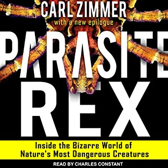 Parasite Rex Parasite Rex: Inside the Bizarre World of Natures Most Dangerous Creatures
