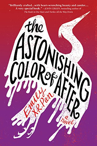 The Astonishing Color of After by Emily X. R. Pan