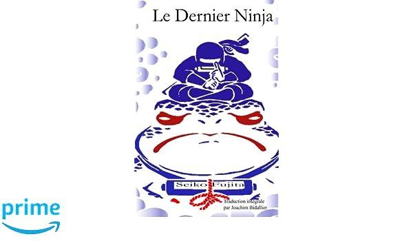 Le Dernier Ninja: Amazon.es: Seiko Fujita, Joachim Bidallier ...