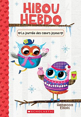 La Journee Des Coeurs Joyeux (Hibou Hebdo) (French Edition)