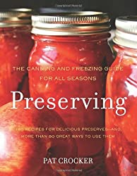 [ PRESERVING: THE CANNING AND FREEZING GUIDE FOR ALL SEASONS ] Preserving: The Canning and Freezing Guide for All Seasons By Crocker, Pat ( Author ) May-2012 [ Hardcover ]