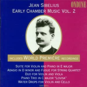 Sibelius, J.: Early Chamber Music, Vol. 2 - Suite / Adagio / Piano Trio / Water Drops