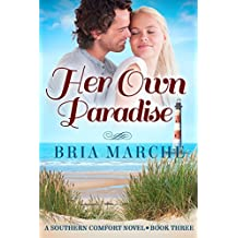 Her Own Paradise: (Southern Comfort Series Book 3) A Romance Novel