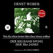 Der Big Band Swing der 30er Jahre (Was Sie schon immer über Jazz wissen wollten 4)   Ernst Weber
