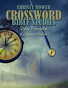 Crossword Bible Studies - Daily Proverbs: King James Version (Crossword Bible Studies (Themes)) (Volume 3)
