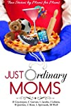 Just Ordinary Moms, R. Cournoyer and C. Garvan, 1484035623