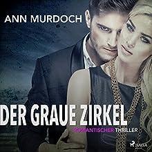 Der graue Zirkel: Romantischer Thriller Hörbuch von Ann Murdoch Gesprochen von: Monika Disse