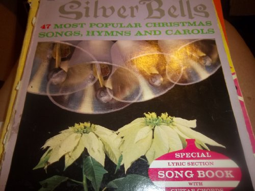 Silver Bells. 47 Most Popular Christmas Songs, Hymns and Carols