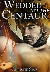 Wedded to the Centaur (Centaur Pregnancy Erotica)