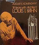 18 Years with Architect Louis I. Kahn, August E. Komendant, 0913690066