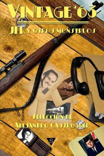 Vintage '63: JFK y otros monstruos (Spanish Edition)