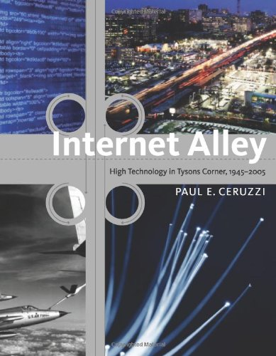 Internet Alley: High Technology in Tysons Corner, 1945-2005 (Lemelson Center Studies in Invention and Innovation - Shops Tysons Corner