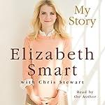 My Story | Elizabeth Smart,Chris Stewart