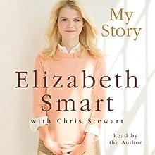 My Story Audiobook by Elizabeth Smart, Chris Stewart Narrated by Elizabeth Smart