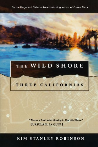 The Wild Shore: Three Californias (Wild Shore Triptych)