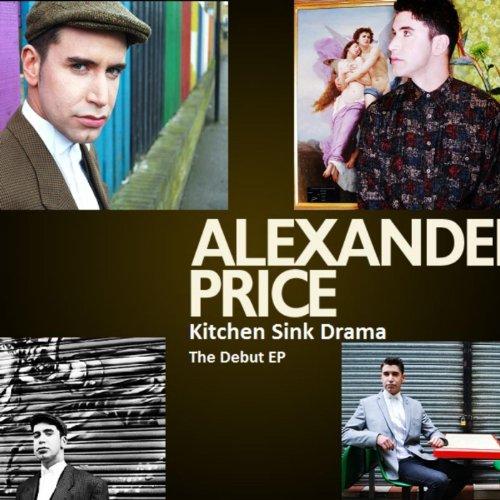 Kitchen Sink Drama By Alexander Price On Amazon Music