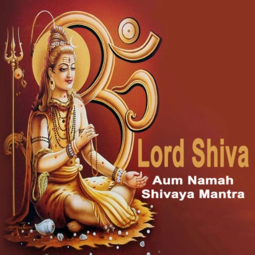The Supreme Heart of Shiva: Om Namah Shivaya & Chanting Om (Bonus