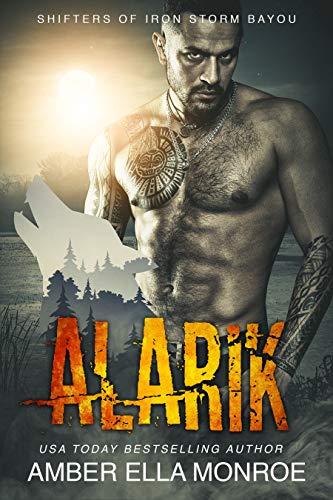 Alarik: Shifters of Iron Storm Bayou (Mate Marked Book 4) (Iron Storm)