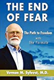 The End of Fear;The Path to Freedom with The Formula