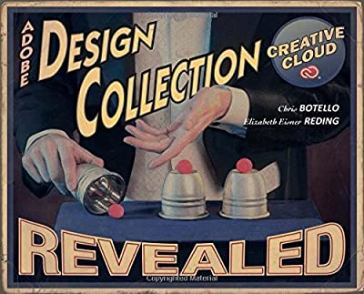 The Design Collection Revealed Creative Cloud (Stay Current with Adobe Creative Cloud)