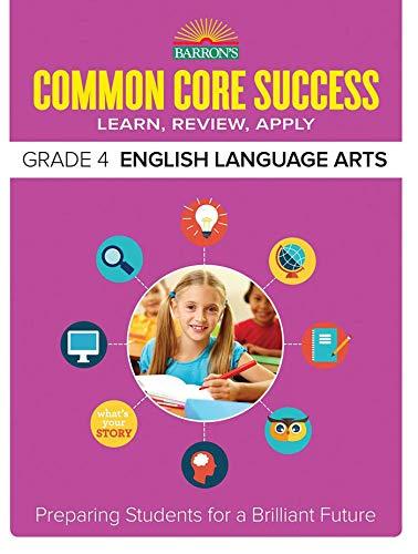 Barron's Common Core Success Grade 4 English Language Arts: Preparing Students for a Brilliant Future