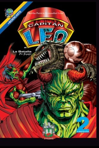 Capitan Leo-Capitulo 2-La Batalla: +Bioencarte (Comic Capitan Leo) (Spanish Edition) [Bertha Patricia Fernandini] (Tapa Blanda)