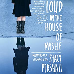 Loud in the House of Myself Audiobook