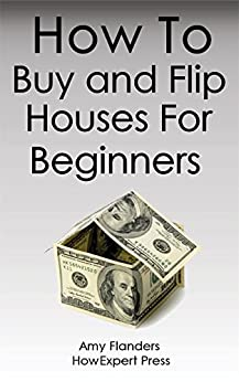 How to buy and flip houses for beginners ebook for How to buy a house to flip