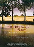 Floating Through France: Life Between Locks on the Canal du Midi (Travelers' Tales Guides)