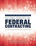 Getting Started in Federal Contracting: A Guide Through the Federal Procurement Maze