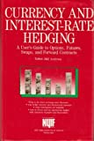 Currency and Interest-Rate Hedging, Torben J. Andersen, 0131956450