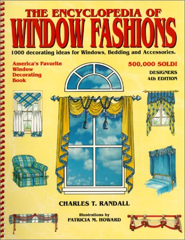 Encyclopedia of Window Fashions: 1000 Decorating Ideas for Windows, Bedding and Accessories