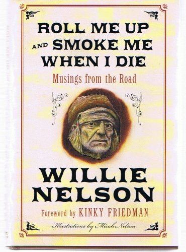 Roll Me Up and Smoke Me When I Die (Signed Copy) [Roll Me Up and Smoke Me When I Die, Musings from the - Book Signed