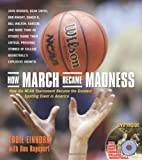 img - for How March Became Madness: How the NCAA Tournament Became the Greatest Sporting Event in America book / textbook / text book