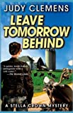 Leave Tomorrow Behind, Judy Clemens, 1464202028