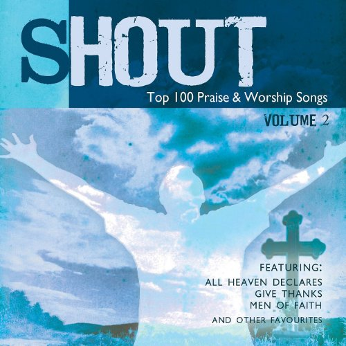 Gospel Shout Music - Shout! - Top 100 Praise & Worship Songs Volume 2