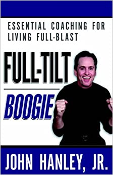 Book Full-Tilt Boogie: Essential Coaching For Living Full-Blast