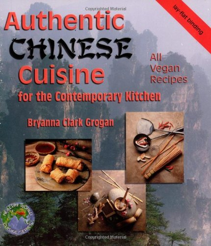 Authentic Chinese Cuisine: For the Contemporary Kitchen