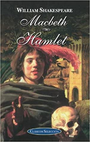 Macbeth y Hamlet: Shakespeare, William, Alarcon Benito, Juan:  Amazon.com.mx: Libros