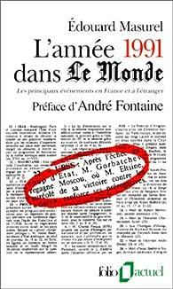 L'Année 1991 dans « Le Monde » (t. 6) : [1-1-1991 / 31-12-1991] par Edouard Masurel