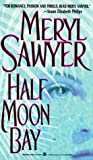 Half Moon Bay, Meryl Sawyer, 0821761447