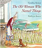 The Old Woman Who Named Things, Cynthia Rylant, 0613300734