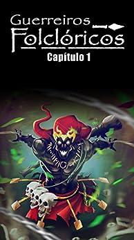 Guerreiros Folclóricos (O Reino de Tupã Livro 1) por [ C.Santos , Joel, de Medeiros, Lucas ]