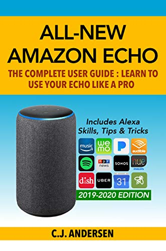 All-New Amazon Echo (3rd Gen): The Complete User Guide: Learn to Use Your Echo Like A Pro - Includes Alexa Skills, Tips & Tricks (Alexa & Amazon Echo Setup, Tips and Tricks Book 1) (Best Ipad Learn To Read App)