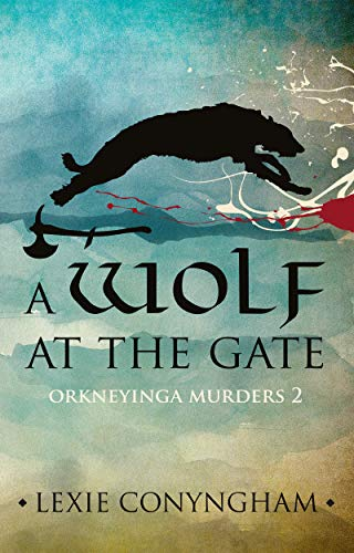 Book: A Wolf at the Gate (Orkneyinga Murders Book 2) by Lexie Conyngham
