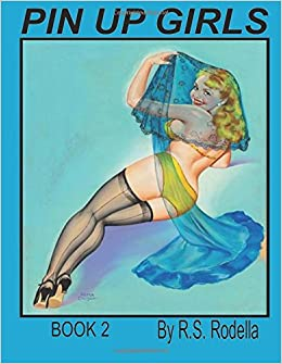 Pin-Up Girls Coloring Book 2 (Volume 2): R. S. Rodella ...