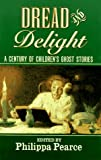 img - for Dread and Delight: A Century of Children's Ghost Stories book / textbook / text book