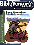 Bibleventure Centers: Good Samaritan--Bullied & Befriended