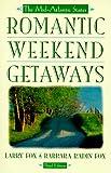 Romantic Weekend Getaways: The Mid-Atlantic States, Third Edition