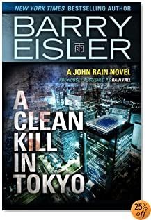 A Clean Kill in Tokyo (Previously Published as Rain Fall) (A John Rain Novel)